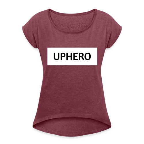 UPHERO - Women's Roll Cuff T-Shirt