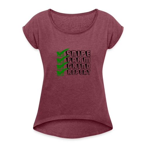snipe farm grind repeat - Women's Roll Cuff T-Shirt