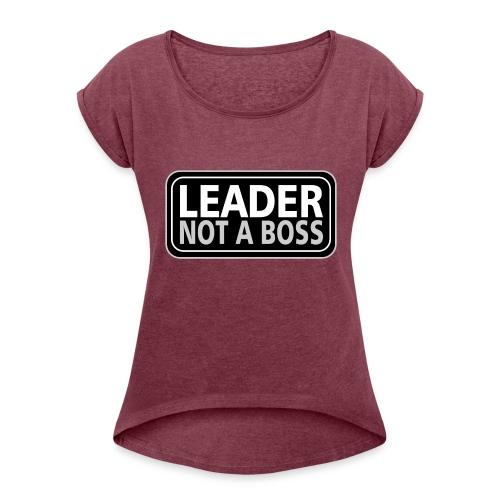 Leader - Women's Roll Cuff T-Shirt