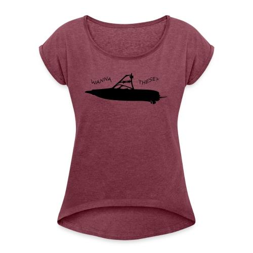 A little help - Women's Roll Cuff T-Shirt