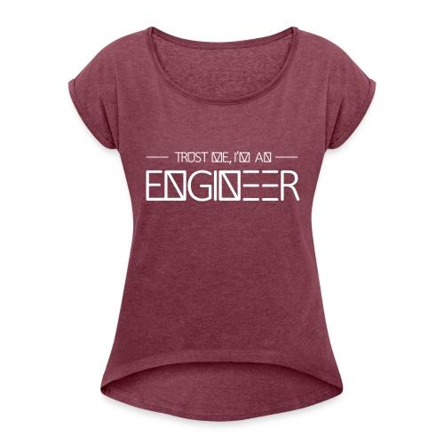 tust_me_-_engineer - Women's Roll Cuff T-Shirt