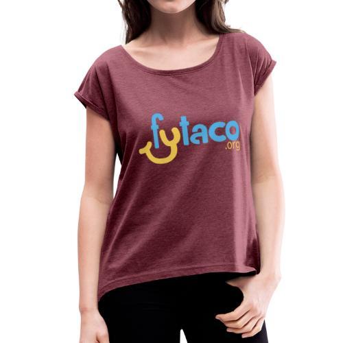 FyTACO - Women's Roll Cuff T-Shirt