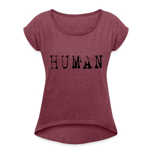 Human - Women's Roll Cuff T-Shirt
