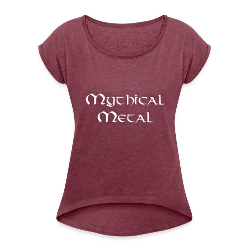 Mythical Metal Logo - Women's Roll Cuff T-Shirt