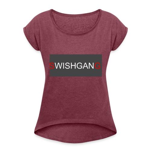 SWISHGANG2 - Women's Roll Cuff T-Shirt