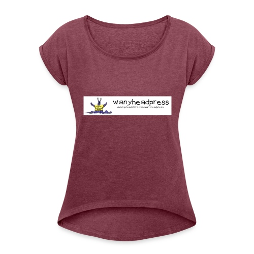 Wanyheadpress Logo - Women's Roll Cuff T-Shirt