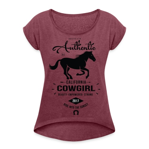 Authentic California Cowgirl Design - Women's Roll Cuff T-Shirt
