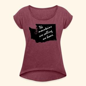 Washington mountains - Women's Roll Cuff T-Shirt