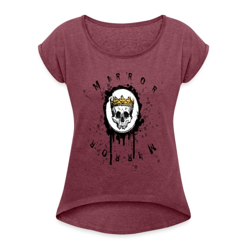 mirror mirror T-shirt - Women's Roll Cuff T-Shirt
