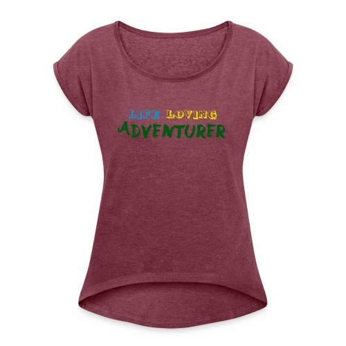 Life loving adventurer text - Women's Roll Cuff T-Shirt