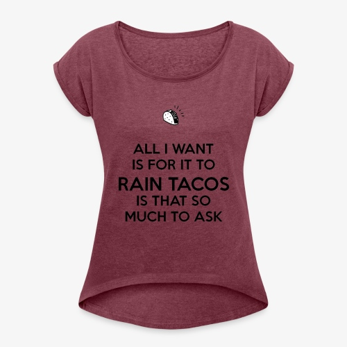 Make It Rain - Women's Roll Cuff T-Shirt