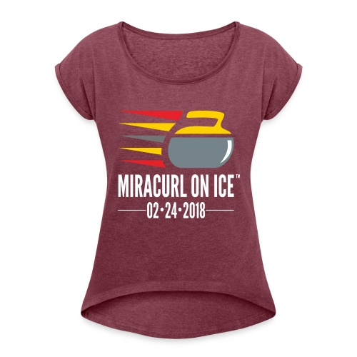 Miracurl On Ice Celebration - Women's Roll Cuff T-Shirt