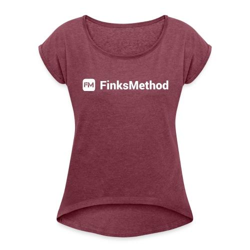 FinksMethod - Women's Roll Cuff T-Shirt