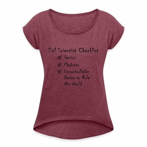 Evil Scientist Checklist - Women's Roll Cuff T-Shirt