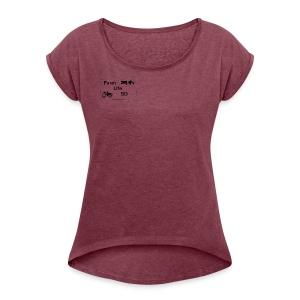 Farm Life SDs Main Logo - Women's Roll Cuff T-Shirt