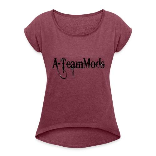 A-TeamMods - Women's Roll Cuff T-Shirt
