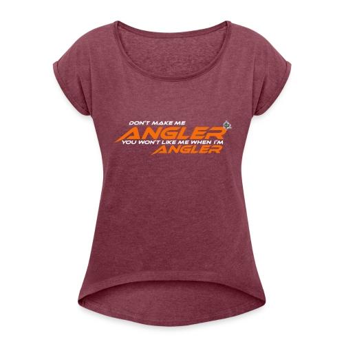 Dontmake - Women's Roll Cuff T-Shirt