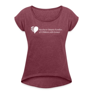 Northern Ontario Families of Children with Cancer - Women's Roll Cuff T-Shirt
