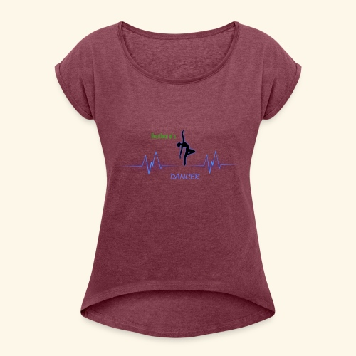 heartbeatdancer1 - Women's Roll Cuff T-Shirt