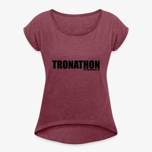 Tronathon CW - Women's Roll Cuff T-Shirt