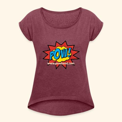 POW! Logo Shirt - Women's Roll Cuff T-Shirt