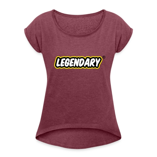 LEGENDARY - Women's Roll Cuff T-Shirt