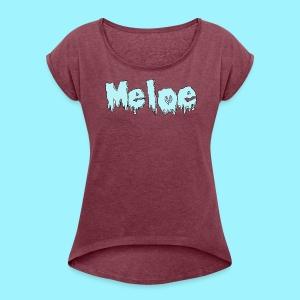 Meloe Drip Drop Logo - Women's Roll Cuff T-Shirt