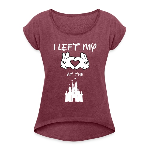 I left my heart at the castle - Women's Roll Cuff T-Shirt