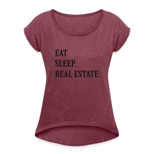 Real Estate Agent Life T's - Women's Roll Cuff T-Shirt