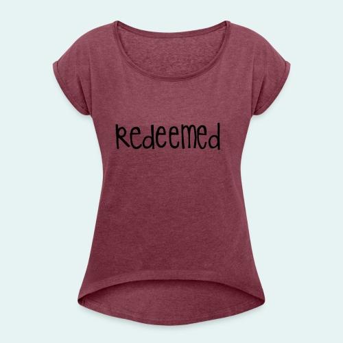 Handwritten REDEEMED Design - Women's Roll Cuff T-Shirt