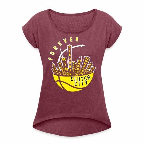 Clutch City Forever - Women's Roll Cuff T-Shirt