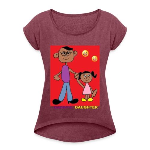 Dad's daughter - Women's Roll Cuff T-Shirt