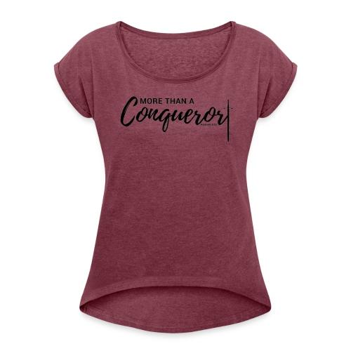 More Than A Conqueror - Women's Roll Cuff T-Shirt