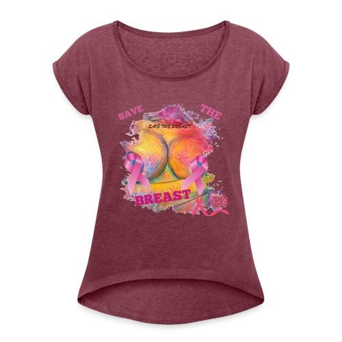 Save The Breast - Women's Roll Cuff T-Shirt