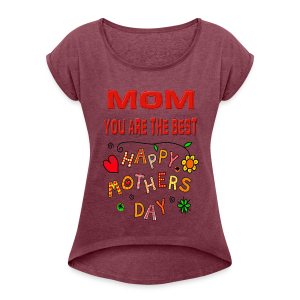 happy mother's day best gift - Women's Roll Cuff T-Shirt