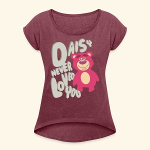 Daisy never loved you - Women's Roll Cuff T-Shirt