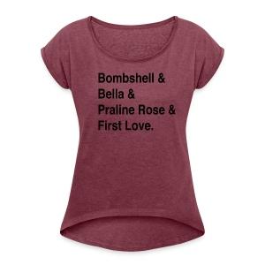 Rach FAVE shirt A - Women's Roll Cuff T-Shirt