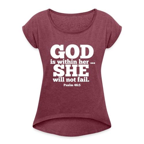 You will not FAIL! - Women's Roll Cuff T-Shirt