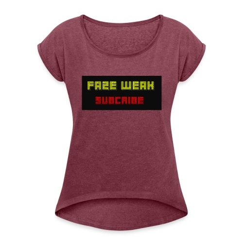 100 subscribers link - Women's Roll Cuff T-Shirt