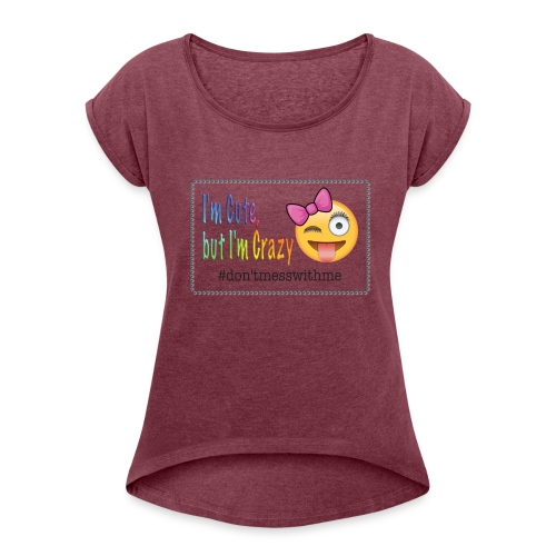 im cute - Women's Roll Cuff T-Shirt