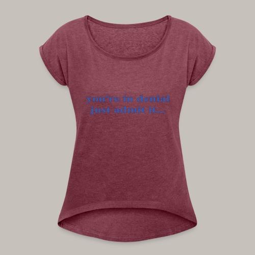denial - Women's Roll Cuff T-Shirt