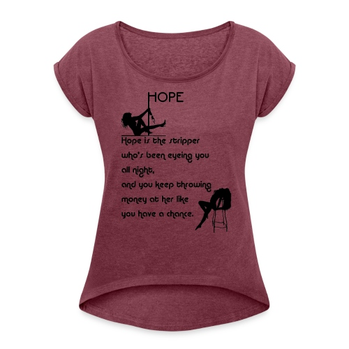 Hope - Women's Roll Cuff T-Shirt