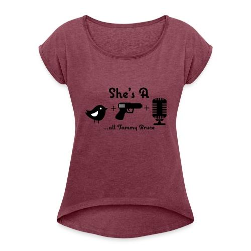 Chick Gun Microphone - Women's Roll Cuff T-Shirt