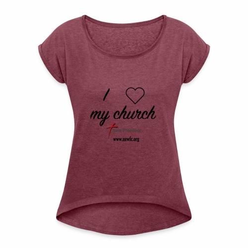 I Love My Church! - Women's Roll Cuff T-Shirt