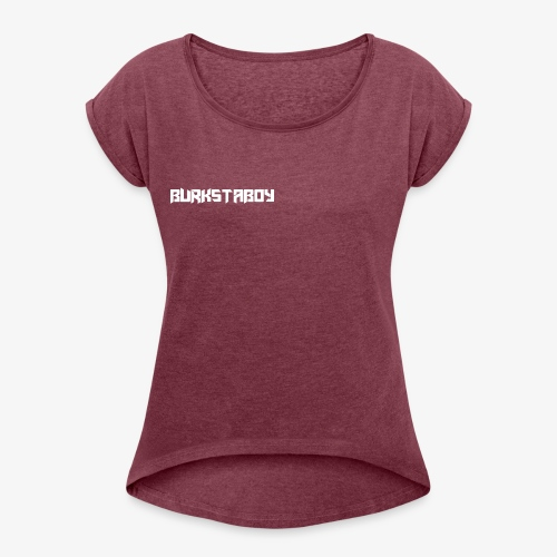 BurkstaBoy (One Word) - Women's Roll Cuff T-Shirt