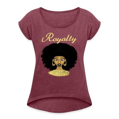 Akyra's Royalty - Women's Roll Cuff T-Shirt