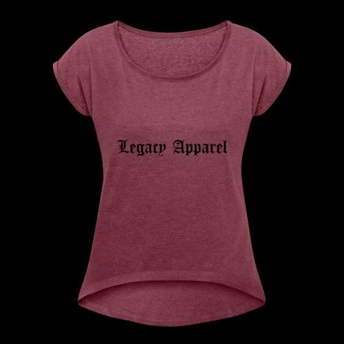 Legacy apparel company - Women's Roll Cuff T-Shirt