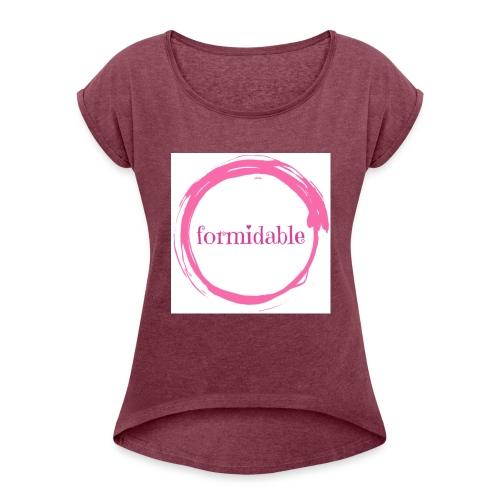 formidable - Women's Roll Cuff T-Shirt
