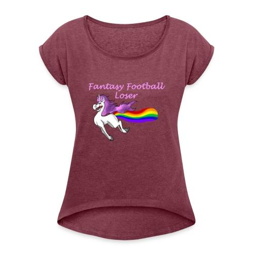Fantasy Loser - Women's Roll Cuff T-Shirt