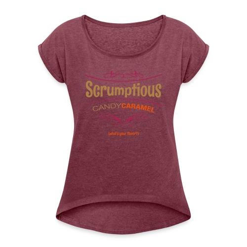 CANDY CARAMEL SCRUMPTIOUS - Women's Roll Cuff T-Shirt